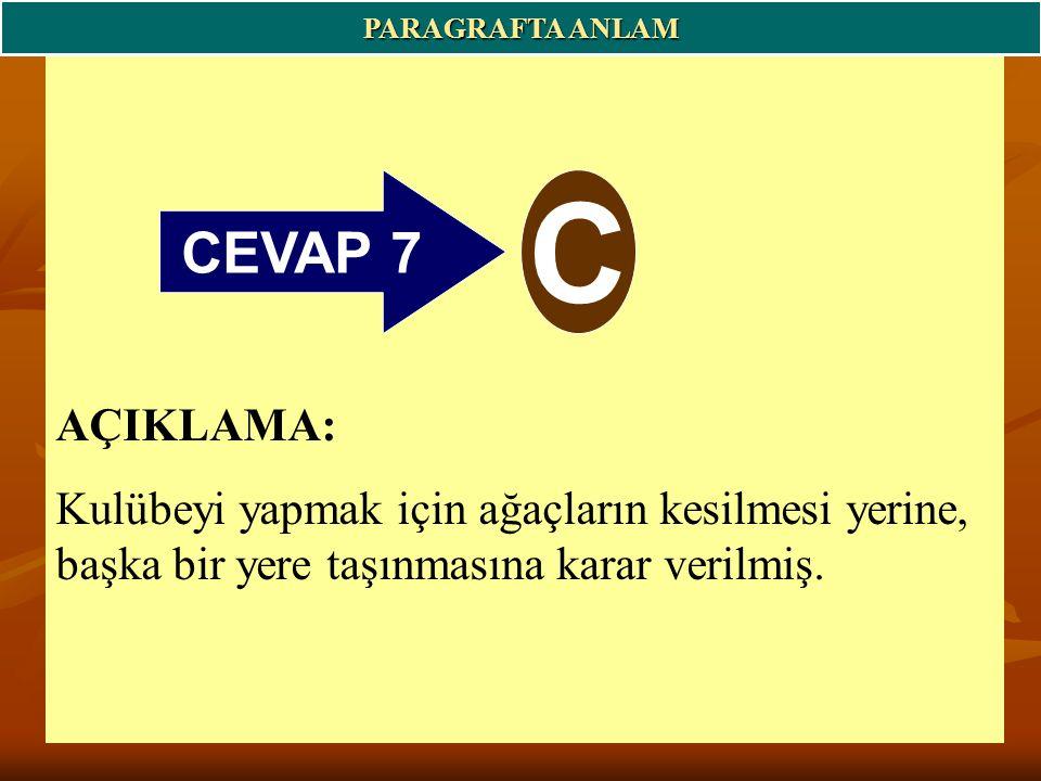 PARAGRAFTA ANLAM CEVAP 7. C.