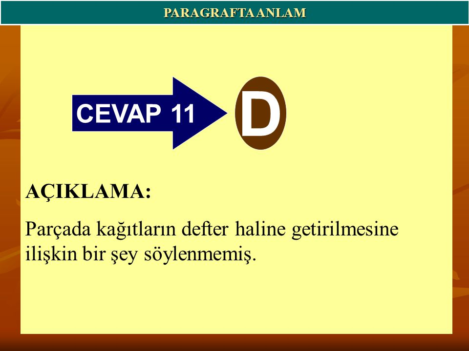 PARAGRAFTA ANLAM CEVAP 11. D.