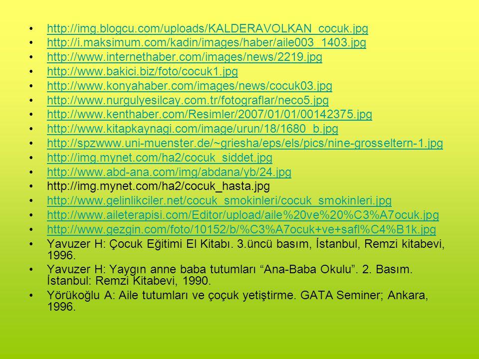 http://img.blogcu.com/uploads/KALDERAVOLKAN_cocuk.jpg http://i.maksimum.com/kadin/images/haber/aile003_1403.jpg.