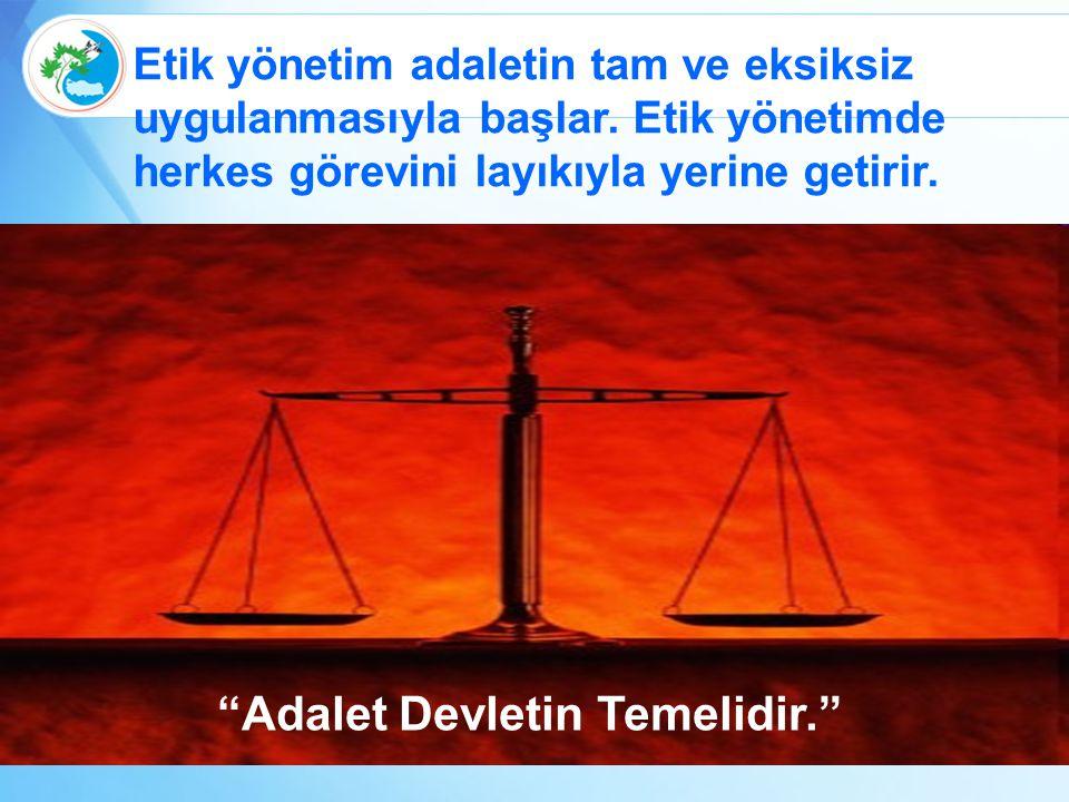 Adalet Devletin Temelidir.