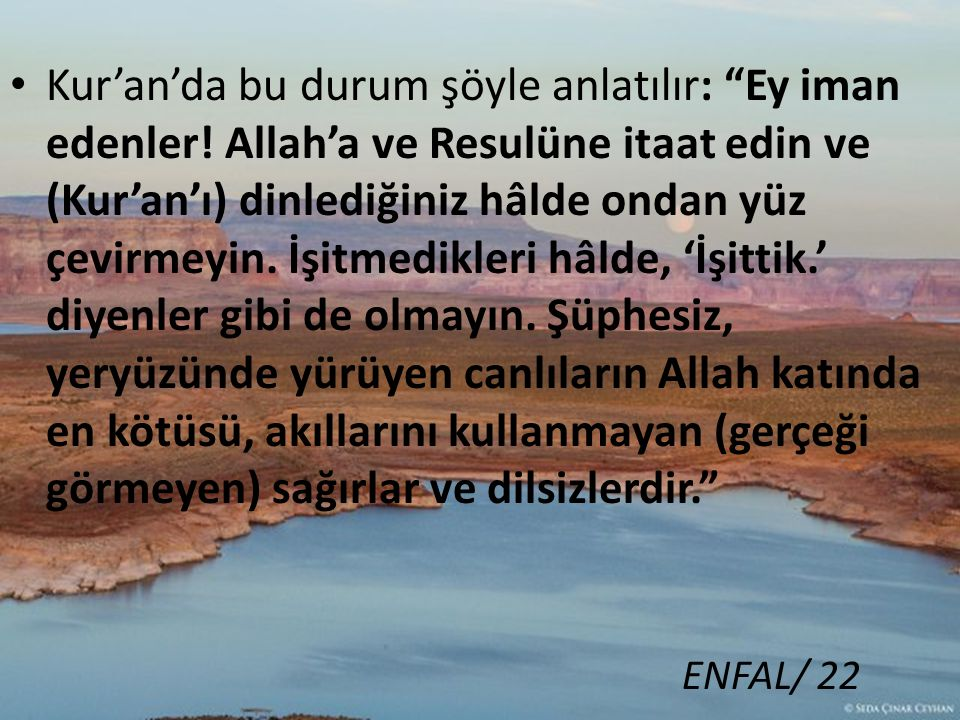 Kur'an'da bu durum şöyle anlatılır: Ey iman edenler