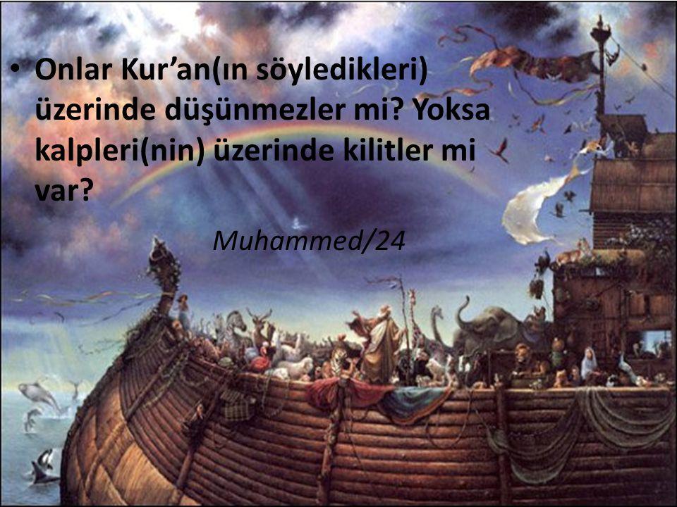 Onlar Kur'an(ın söyledikleri) üzerinde düşünmezler mi