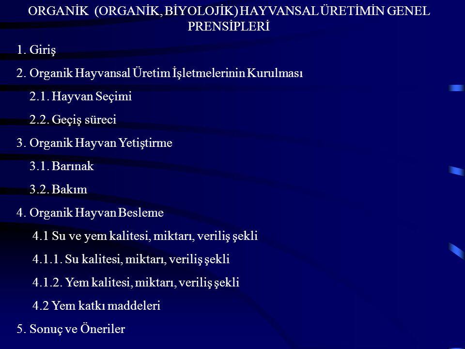 ORGANİK (ORGANİK, BİYOLOJİK) HAYVANSAL ÜRETİMİN GENEL PRENSİPLERİ