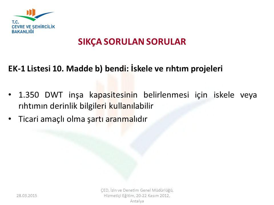 SIKÇA SORULAN SORULAR EK-1 Listesi 10. Madde b) bendi: İskele ve rıhtım projeleri.