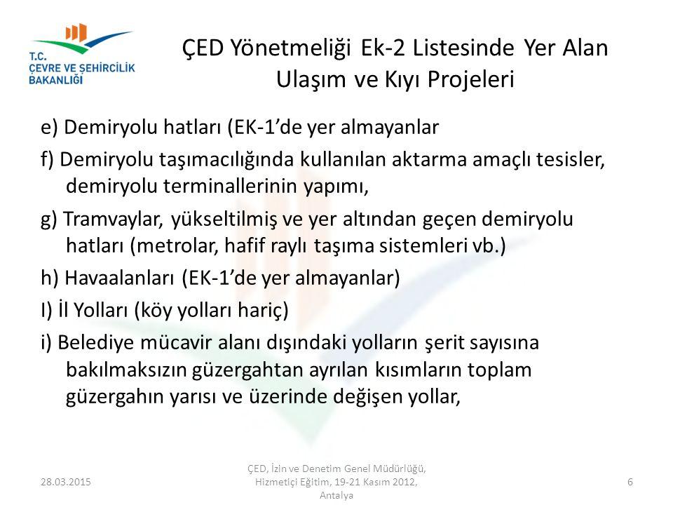 ÇED Yönetmeliği Ek-2 Listesinde Yer Alan Ulaşım ve Kıyı Projeleri