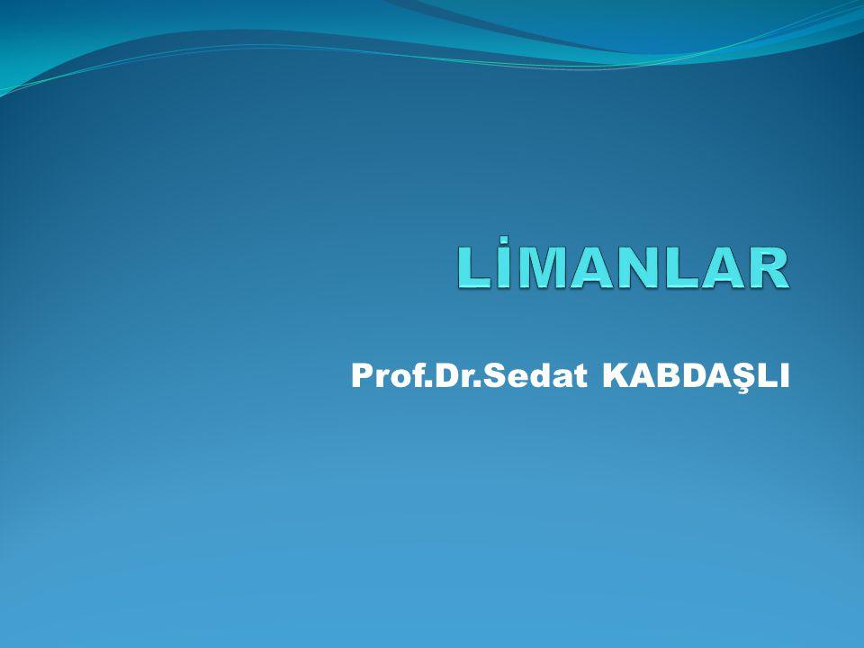 LİMANLAR Prof.Dr.Sedat KABDAŞLI