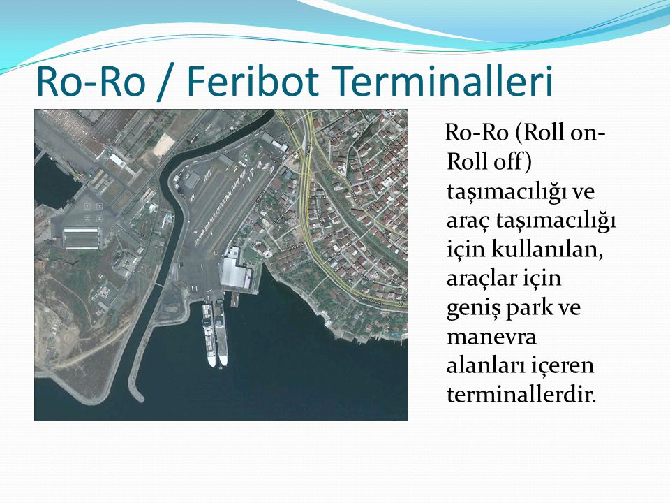 Ro-Ro / Feribot Terminalleri