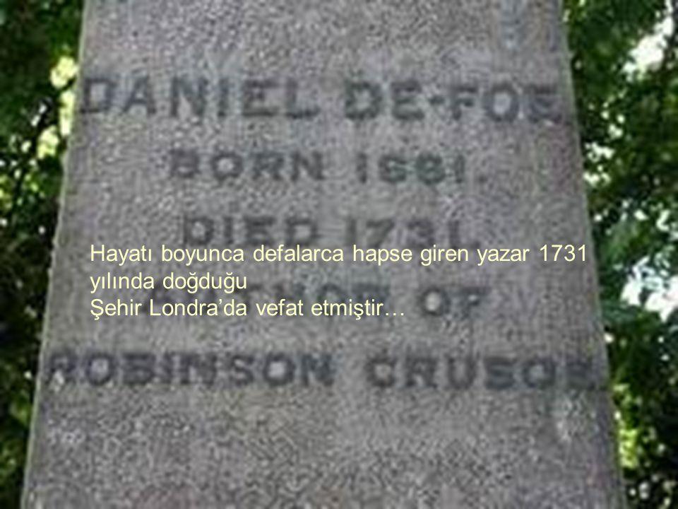 Hayatı boyunca defalarca hapse giren yazar 1731 yılında doğduğu