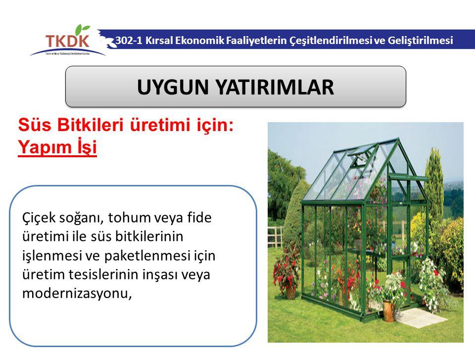 UYGUN YATIRIMLAR Süs Bitkileri üretimi için: Yapım İşi