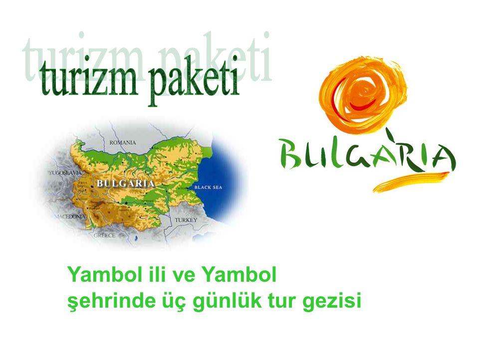 turizm paketi Yambol ili ve Yambol şehrinde üç günlük tur gezisi