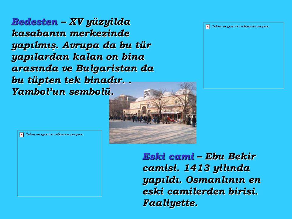 Bedesten – XV yüzyilda kasabanın merkezinde yapılmış