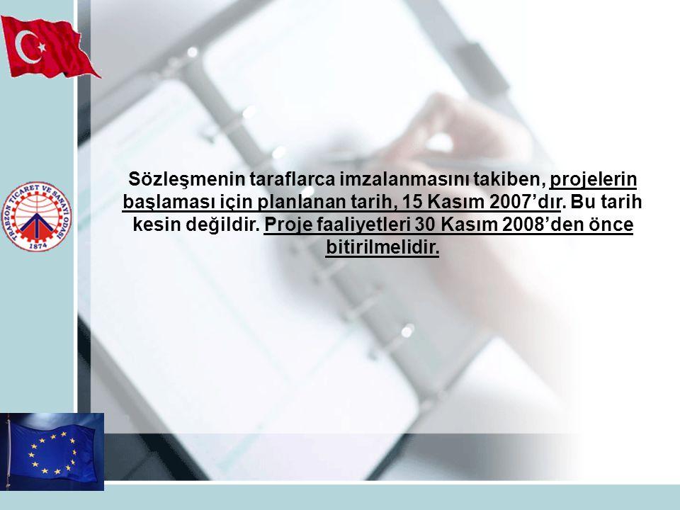Sözleşmenin taraflarca imzalanmasını takiben, projelerin başlaması için planlanan tarih, 15 Kasım 2007'dır.