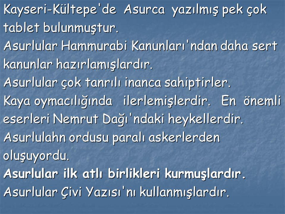 Kayseri-Kültepe de Asurca yazılmış pek çok