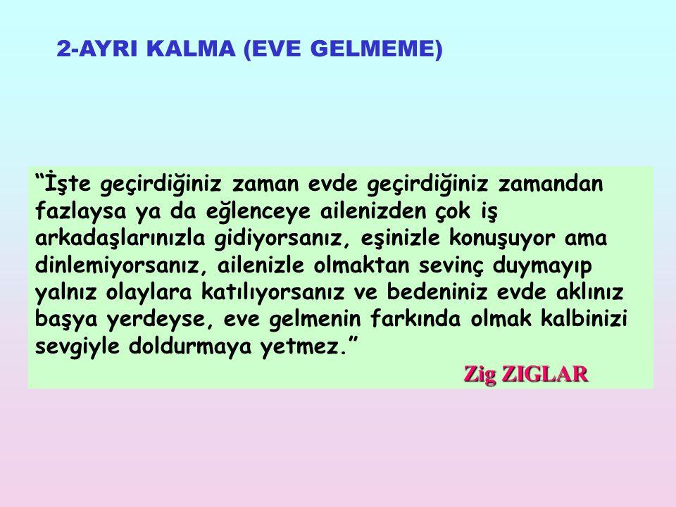 2-AYRI KALMA (EVE GELMEME)