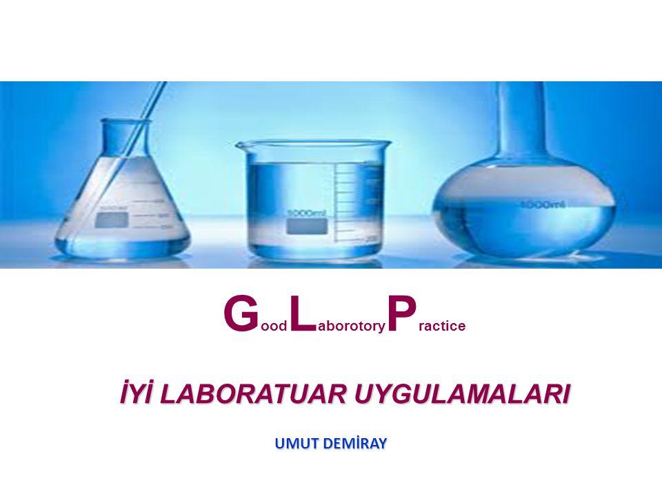 GoodLaborotoryPractice İYİ LABORATUAR UYGULAMALARI