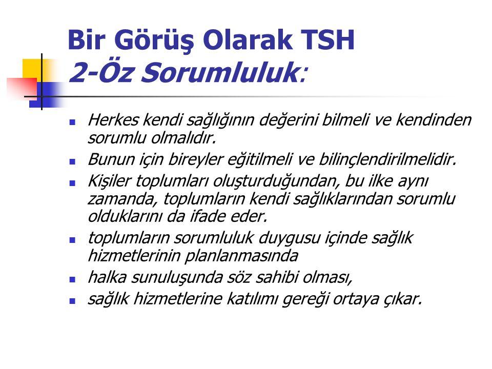 Bir Görüş Olarak TSH 2-Öz Sorumluluk: