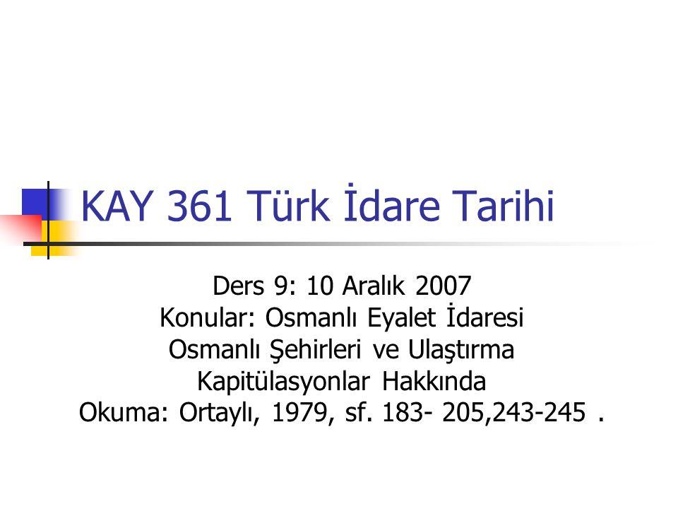 KAY 361 Türk İdare Tarihi Ders 9: 10 Aralık 2007