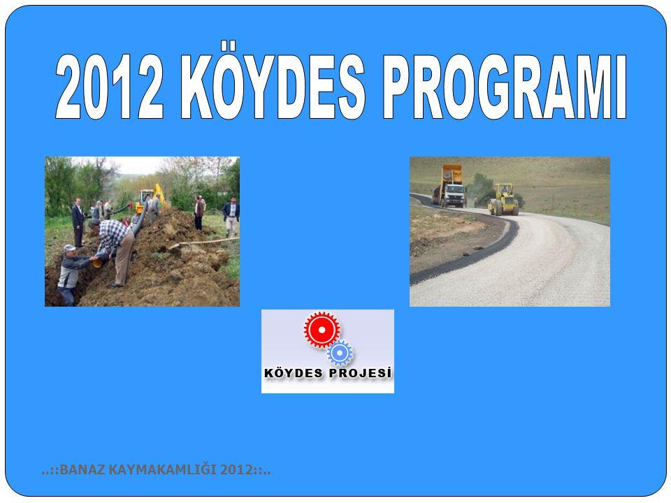 2012 KÖYDES PROGRAMI ..::BANAZ KAYMAKAMLIĞI 2012::..