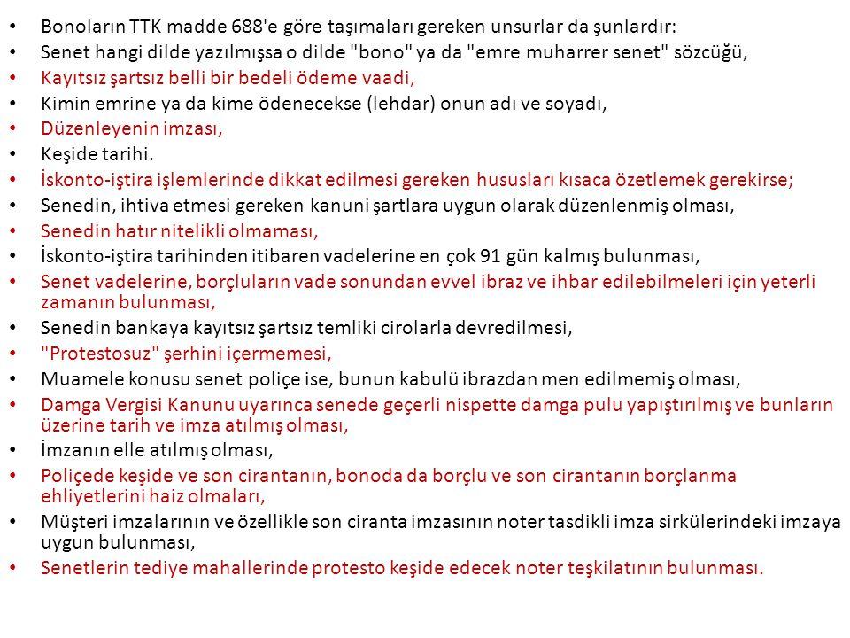 Bonoların TTK madde 688 e göre taşımaları gereken unsurlar da şunlardır: