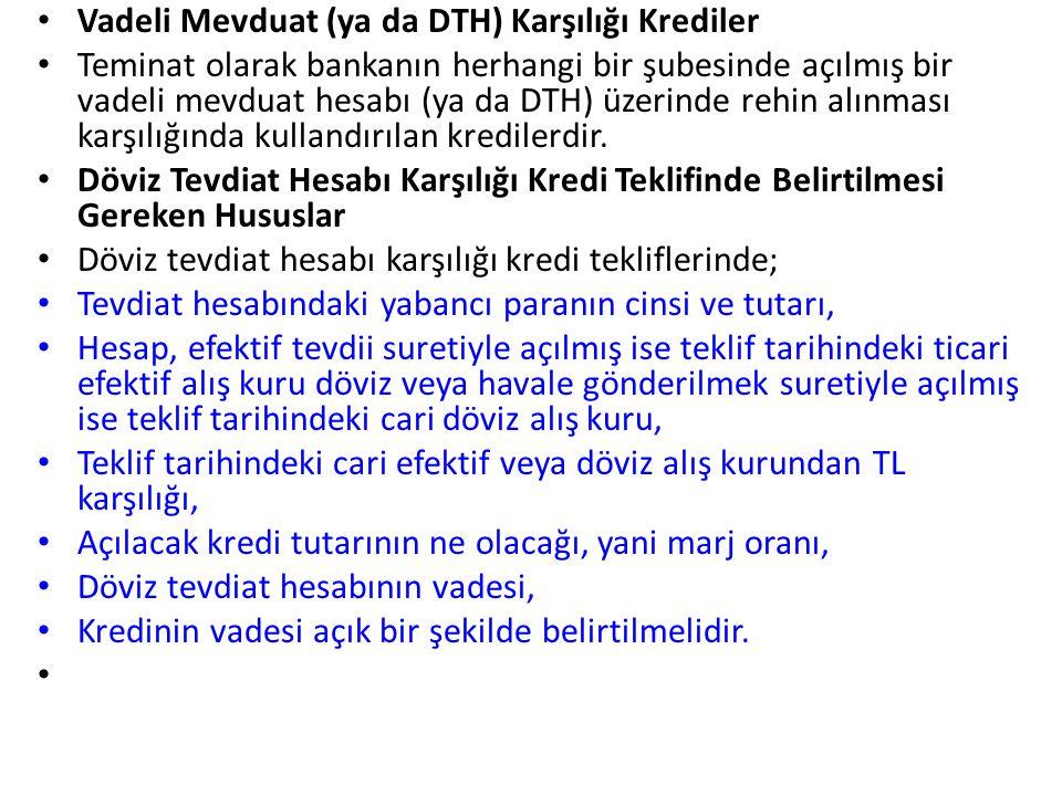 Vadeli Mevduat (ya da DTH) Karşılığı Krediler