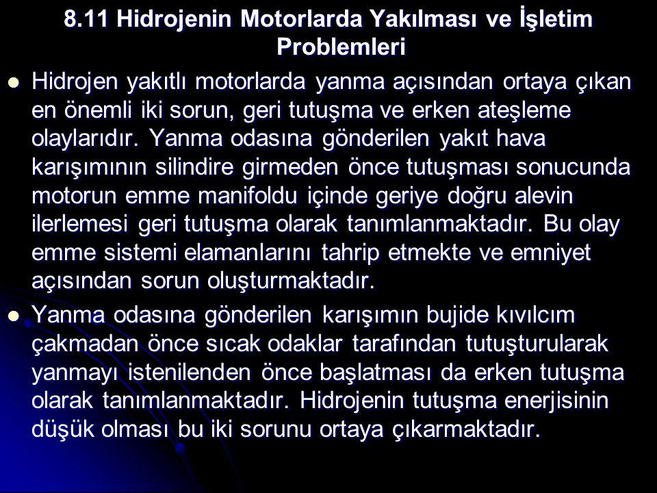 8.11 Hidrojenin Motorlarda Yakılması ve İşletim Problemleri