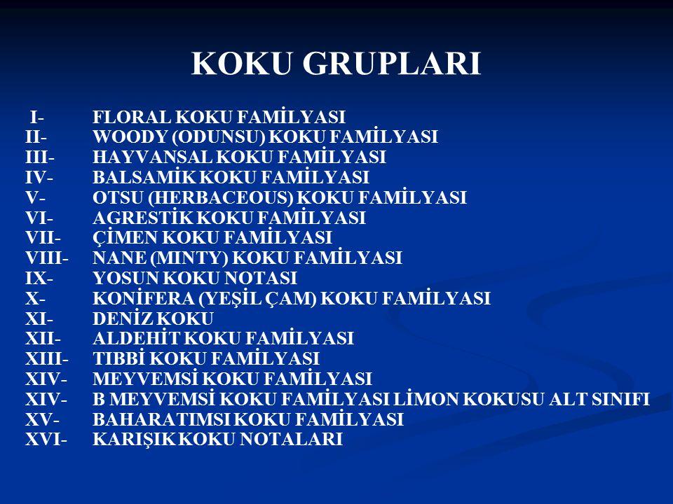 KOKU GRUPLARI I- FLORAL KOKU FAMİLYASI