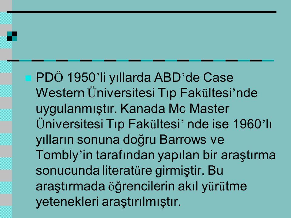 PDÖ 1950'li yıllarda ABD'de Case Western Üniversitesi Tıp Fakültesi'nde uygulanmıştır.