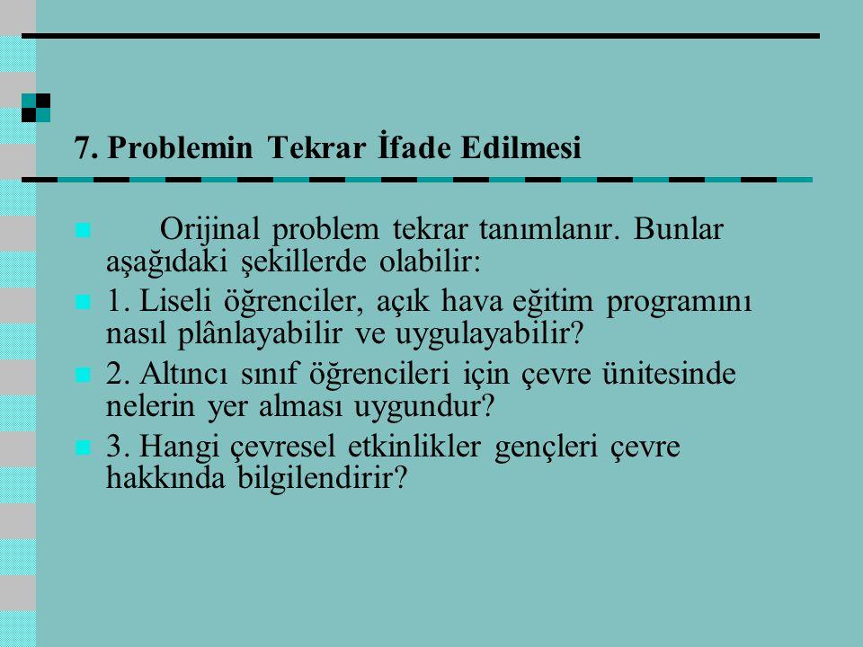 7. Problemin Tekrar İfade Edilmesi
