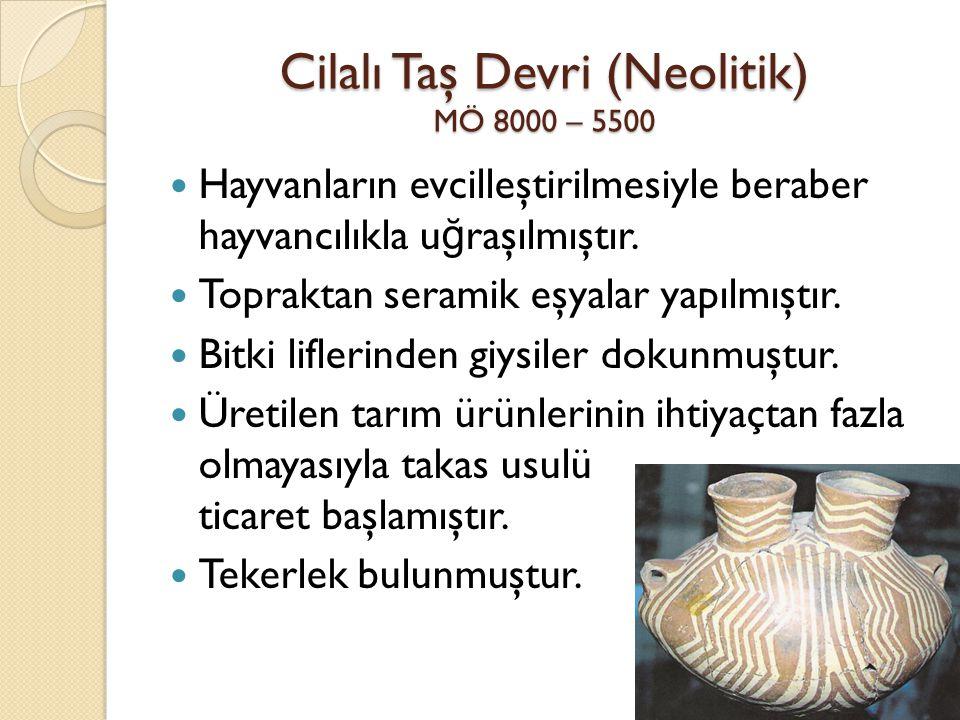 Cilalı Taş Devri (Neolitik) MÖ 8000 – 5500