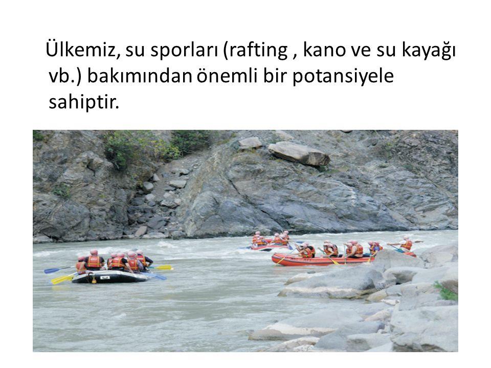 Ülkemiz, su sporları (rafting , kano ve su kayağı vb