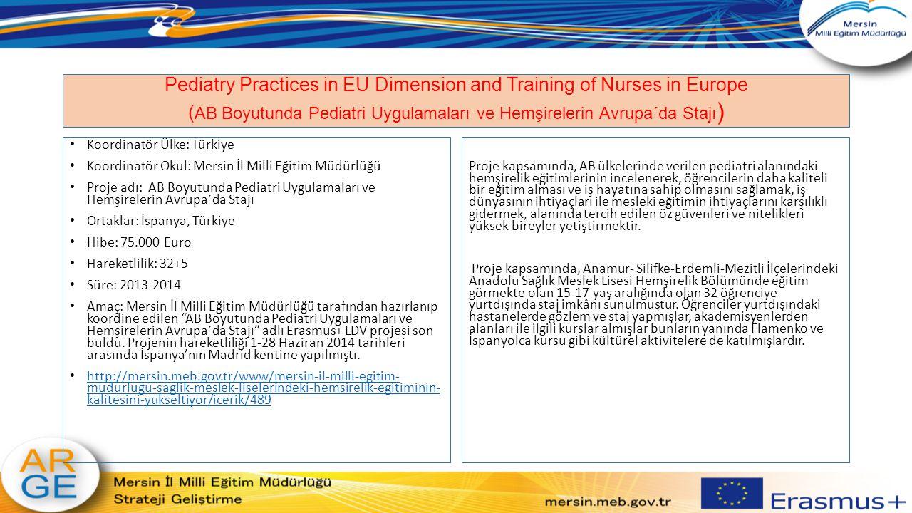 Pediatry Practices in EU Dimension and Training of Nurses in Europe (AB Boyutunda Pediatri Uygulamaları ve Hemşirelerin Avrupa´da Stajı)