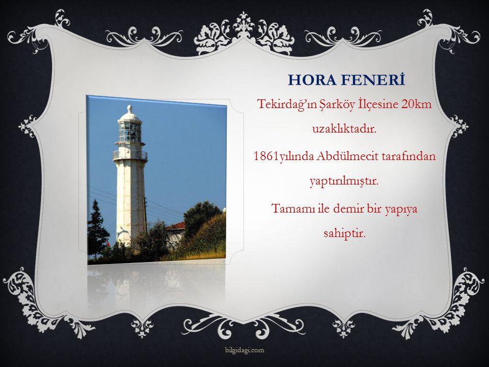 hora FENERİ Tekirdağ'ın Şarköy İlçesine 20km uzaklıktadır.