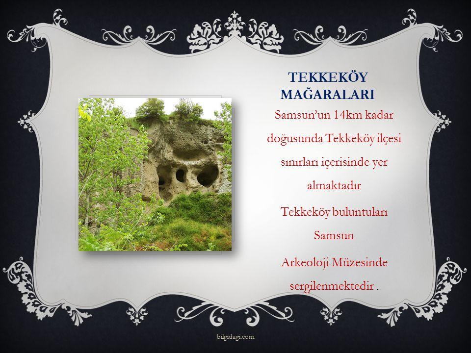 Tekkeköy MAĞARALARI Samsun'un 14km kadar doğusunda Tekkeköy ilçesi sınırları içerisinde yer almaktadır.