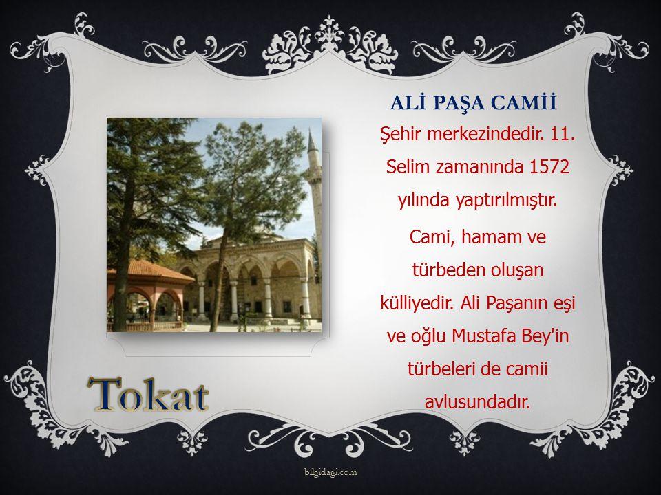 Şehir merkezindedir. 11. Selim zamanında 1572 yılında yaptırılmıştır.