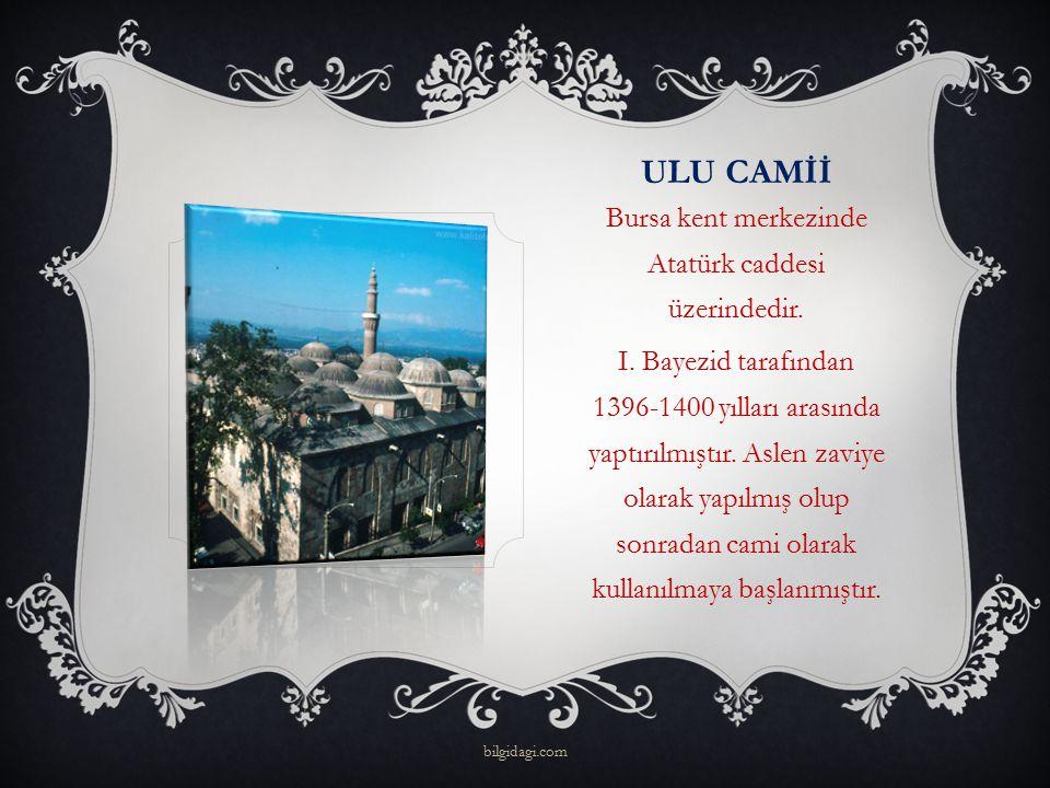 Bursa kent merkezinde Atatürk caddesi üzerindedir.