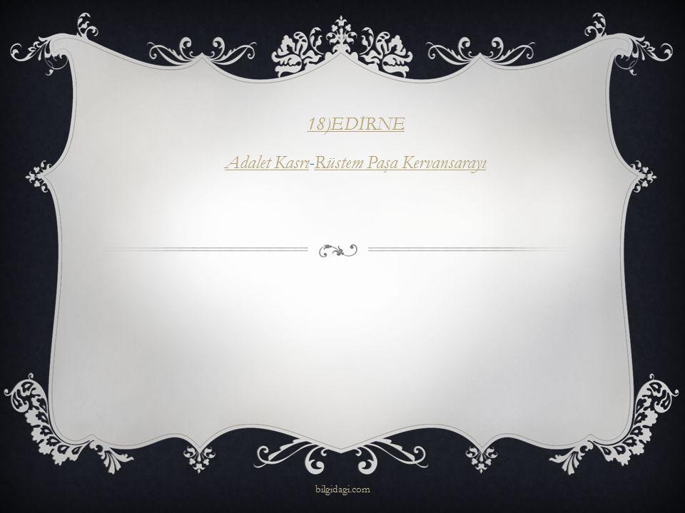 18)EDİRNE Adalet Kasrı-Rüstem Paşa Kervansarayı