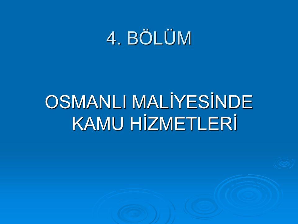 OSMANLI MALİYESİNDE KAMU HİZMETLERİ