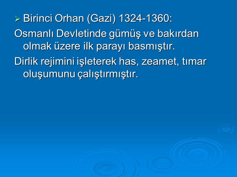 Birinci Orhan (Gazi) 1324-1360: