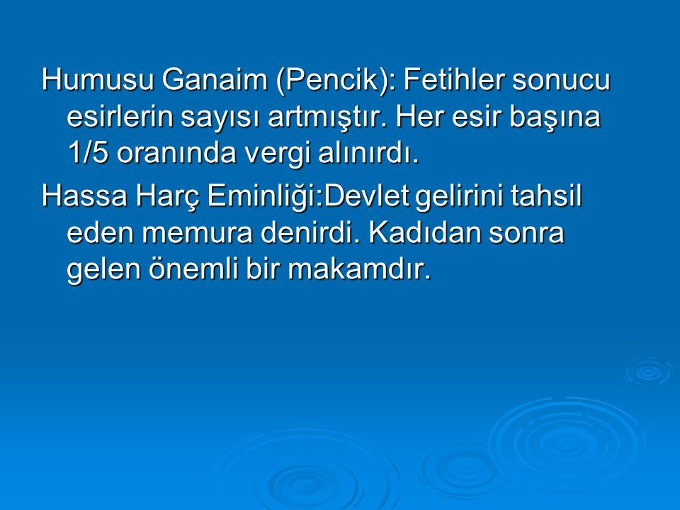 Humusu Ganaim (Pencik): Fetihler sonucu esirlerin sayısı artmıştır