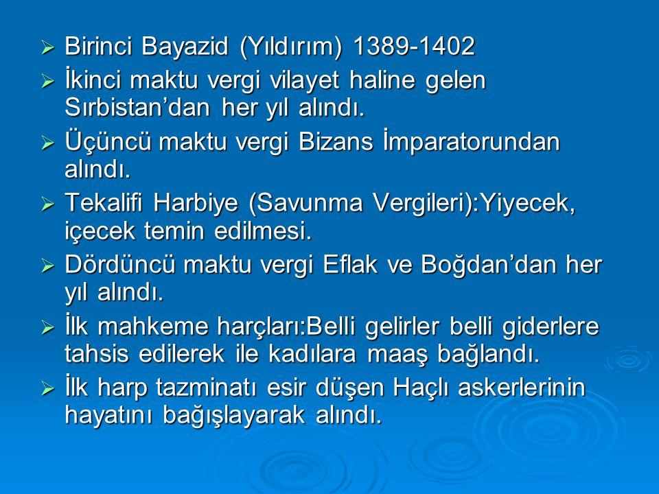 Birinci Bayazid (Yıldırım) 1389-1402