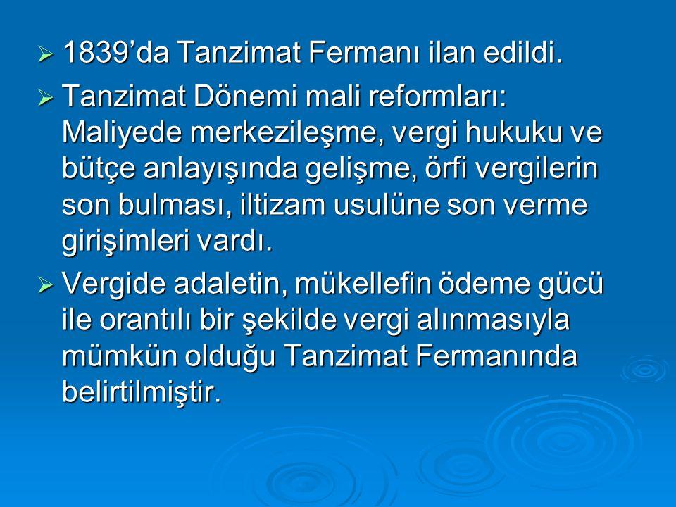 1839'da Tanzimat Fermanı ilan edildi.