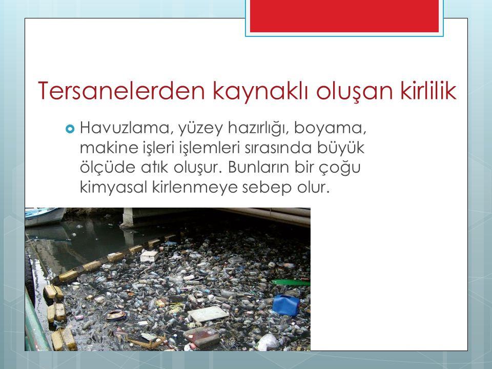 Tersanelerden kaynaklı oluşan kirlilik