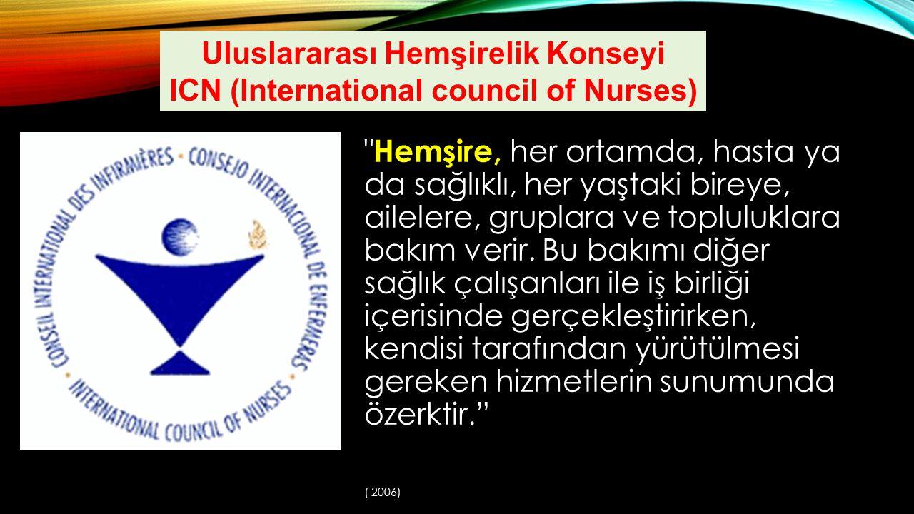 Uluslararası Hemşirelik Konseyi ICN (International council of Nurses)