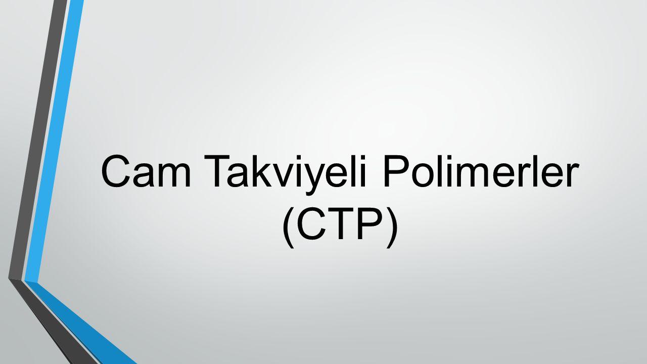 Cam Takviyeli Polimerler (CTP)
