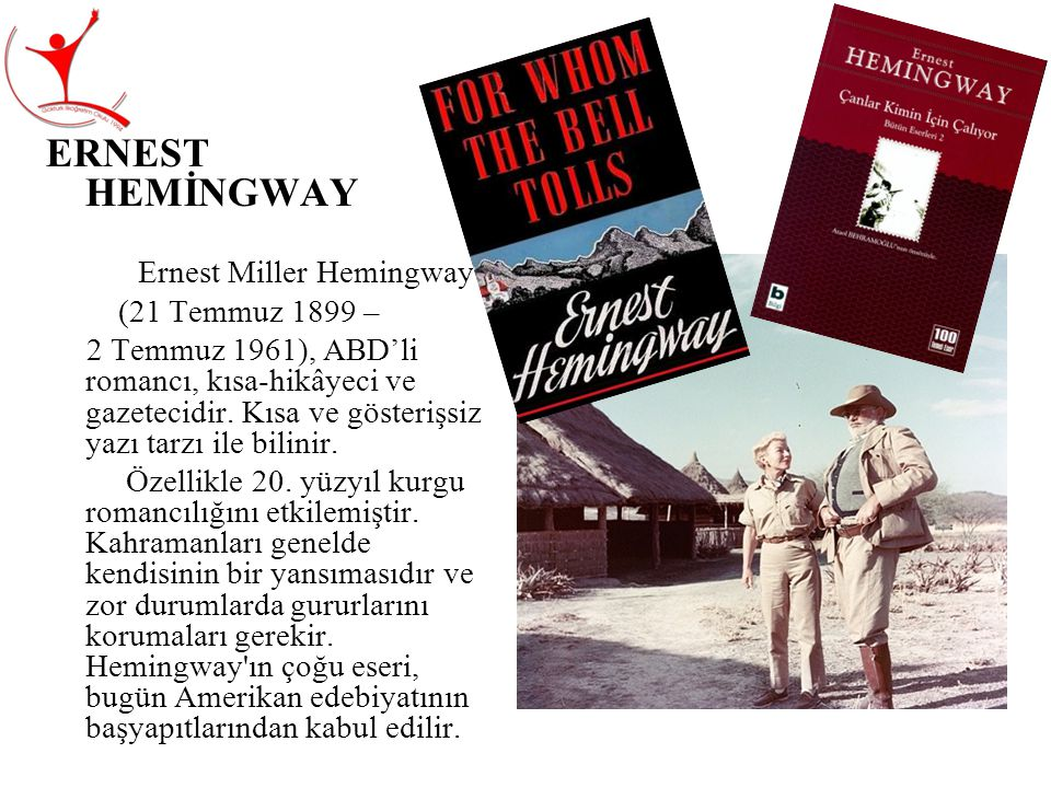 ERNEST HEMİNGWAY Ernest Miller Hemingway (21 Temmuz 1899 –