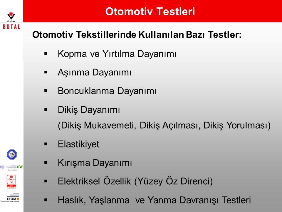 Otomotiv Testleri Otomotiv Tekstillerinde Kullanılan Bazı Testler: