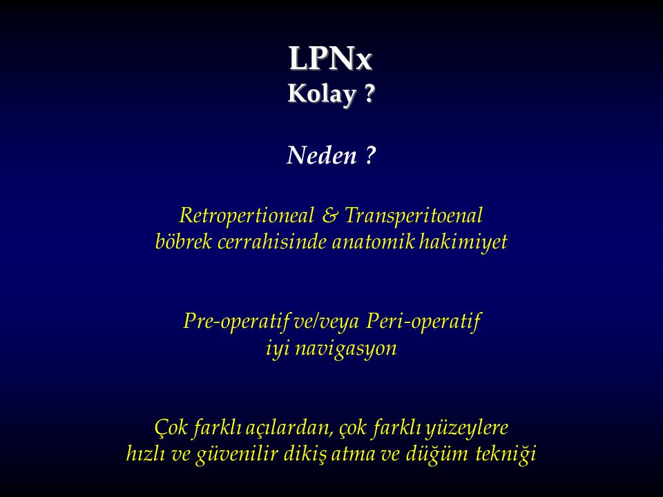 LPNx Kolay Neden Retropertioneal & Transperitoenal