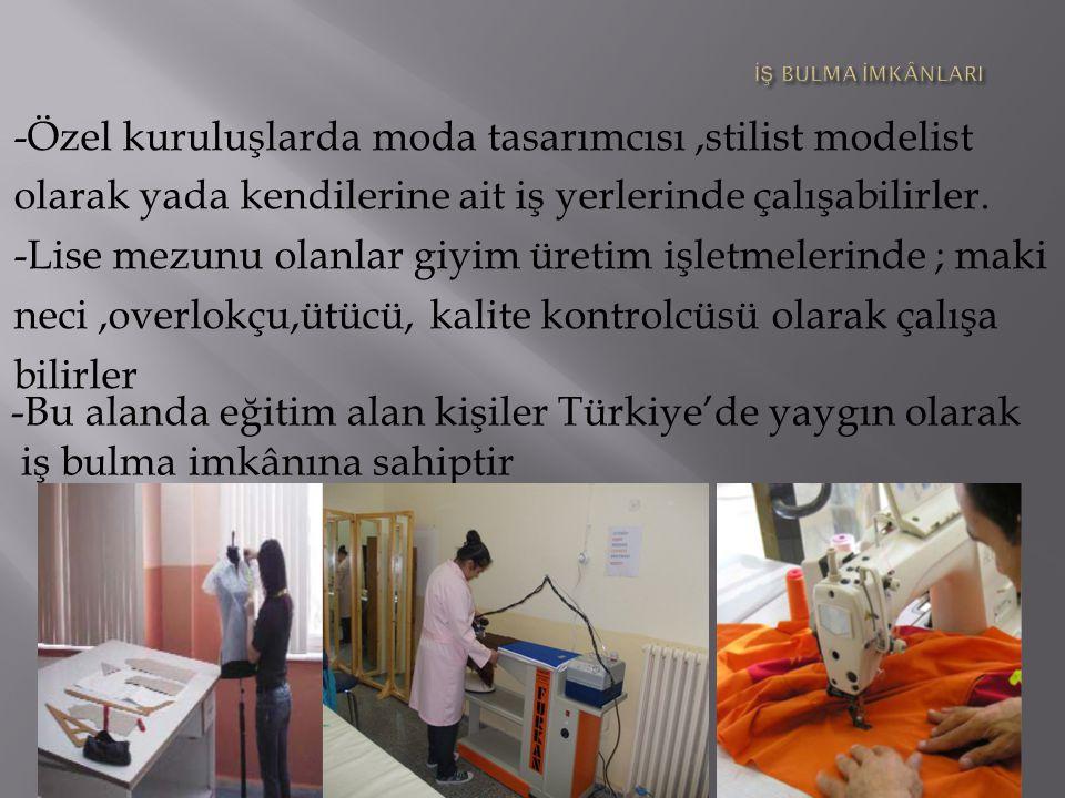 -Bu alanda eğitim alan kişiler Türkiye'de yaygın olarak