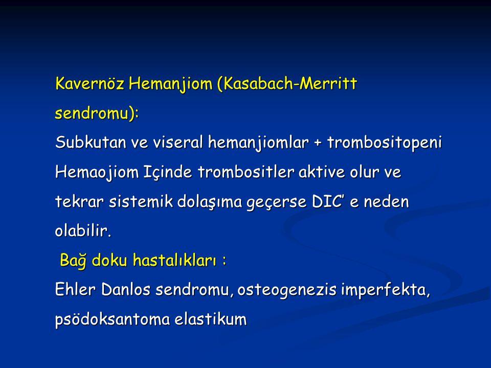 Kavernöz Hemanjiom (Kasabach-Merritt sendromu):