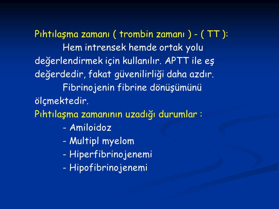 Pıhtılaşma zamanı ( trombin zamanı ) - ( TT ):